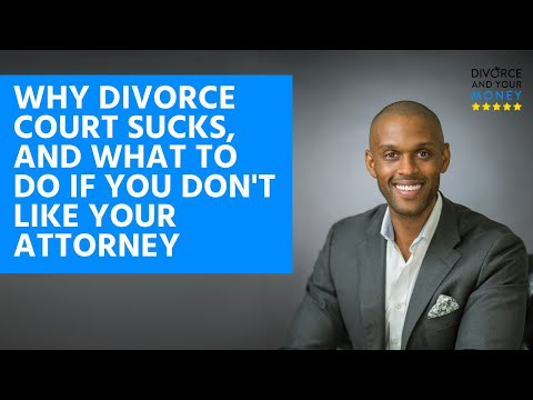 0079: Why Divorce Court Sucks, and What to Do if You Don't Like Your Attorney - Interview with...