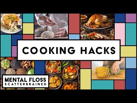 Cooking Facts and Life Hacks! - Mental Floss Scatterbrained