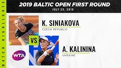 Katerina Siniakova vs. Anhelina Kalinina | 2019 Baltic Open First Round | WTA Highlights