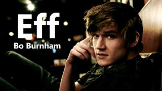 Eff w/ Lyrics - Bo Burnham - what