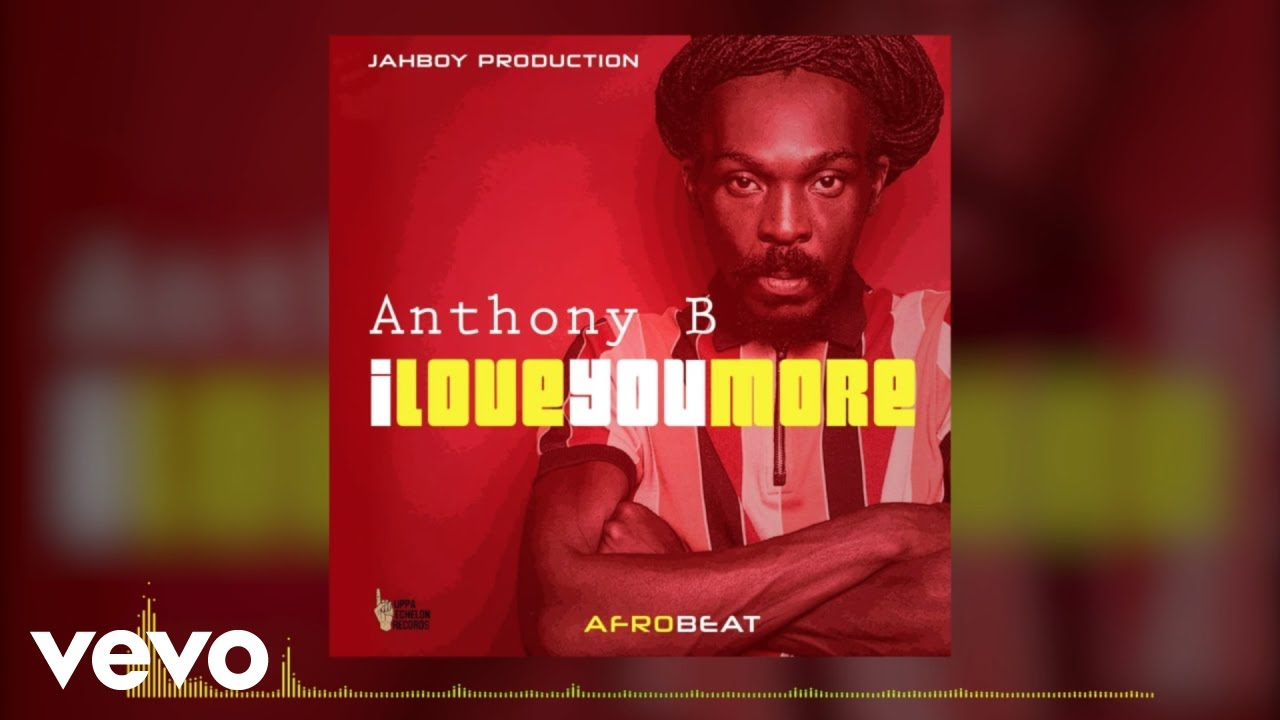 Anthony B - I Love You More