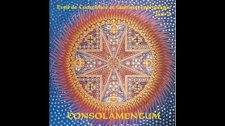 Claude Desarzens - Éveil de conscience et guérison énergétique - Vol. 3 Consolamentum (extraits)