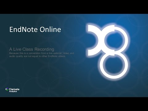 EndNote Online: A Live Class Recording