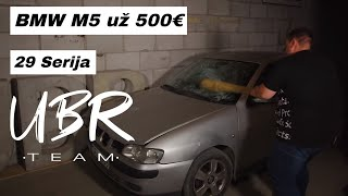 UBR Team: BMW M5 už 500€ (29 serija)