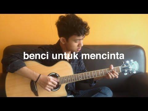 Naif - Benci Untuk Mencinta (Fingerstyle Cover)