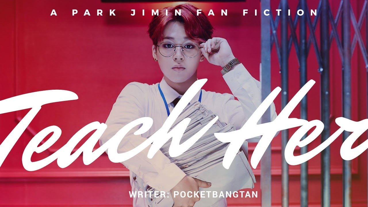 [Jimin FF] Teach Her Ch  1: Mr  Park