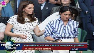 KATE MIDDLETON ET LE PRINCE WILLIAM ATTENDENT UN QUATRIÈME   : LA RUMEUR DE LA SEMAINE !