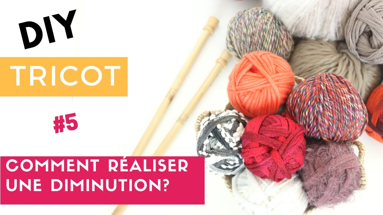 Tuto Diy Tricot Comment Réaliser Une Diminution Youtube