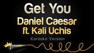 Daniel Caesar ft. Kali Uchis - Get You (Karaoke Version)