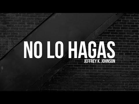 No lo Hagas (Jeffrey K. Johnson)   Semilla Veracruz