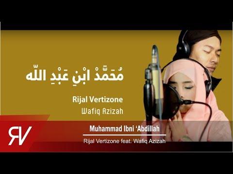Rijal Vertizone - Muhammad Ibni Abdillah ft Wafiq Azizah ( Lirik)