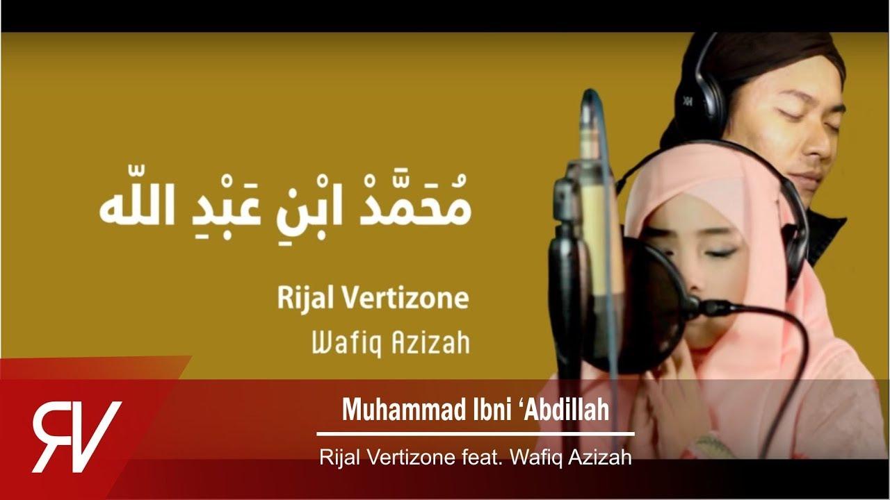 rijal-vertizone-muhammad-ibni-abdillah-ft-wafiq-azizah-official-video-lirik-rijal-vertizone