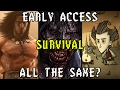 EARLY ACCESS SURVIVAL GAMES ARE NOT ALL THE SAME
