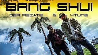 4tune & Der Asiate - BANG SHUI (Video) ► BANG SHUI 04.08.2017 ◄ (Prod. by Olli Banjo)