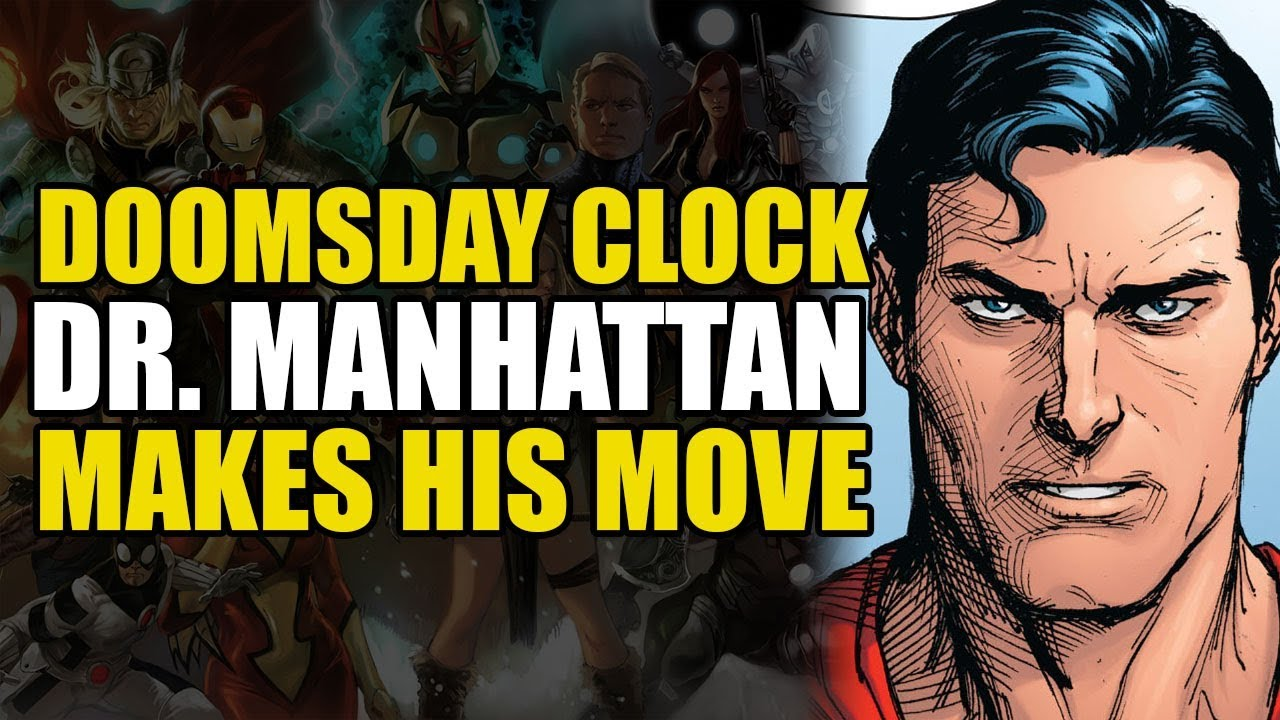 Doctor Manhattan Makes His Move Doomsday Clock Part 8 Youtube
