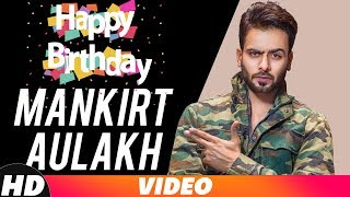 Birthday special - mankirt aulakh label speed records like || share spread love enjoy & stay connected with us! ► subscribe to : http:/...