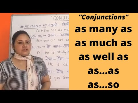 "HOW TO USE CONJUNCTIONS "" AS MANY AS, AS MUCH AS, AS WELL AS, AS...AS, AS...SO"""