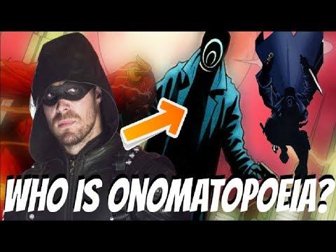 Arrow Season 6  Who is Onomatopoeia?