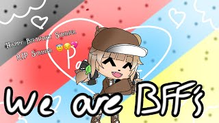 We Are BFFs! ~ GLMV ~ Happy Birthday Summer 😇 ♥︎ ~ READ DESC ~ Gacha Gëm