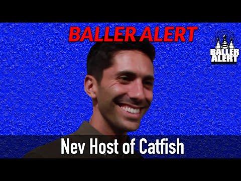 Baller Alert Talks To MTV Catfish Host Nev About His Favorite Episode Mp3
