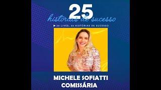 Michele Sofiatti - Comissária - Sua História de Sucesso