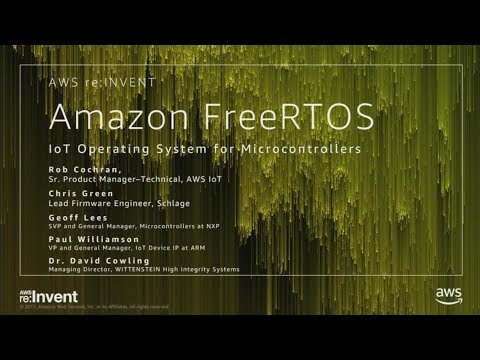AWS re:Invent 2017: NEW LAUNCH! Amazon FreeRTOS: IoT Operating System for Microcontr (IOT212)