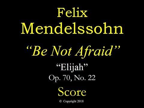 Mendelssohn - OP70 - Elijah -22 Be Not Afraid - Score