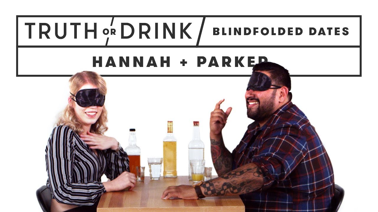 Blind(folded) Dates (Hannah & Parker) | Truth or Drink | Cut