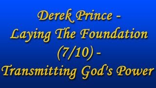 Derek Prince - Laying the Foundation (7/10) - Transmitting God's Power (with Chinese Subs)