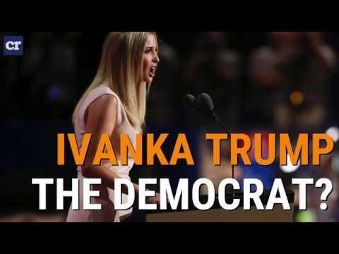 Ivanka Trump, the Democrat?