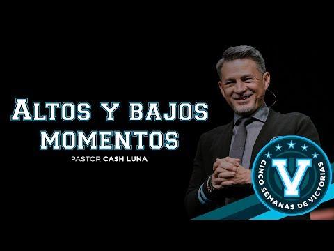 Pastor Cash Luna - Altos y bajos momentos | Casa de Dios