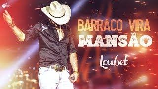Loubet - Barraco Vira Mansão