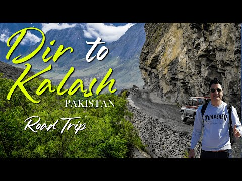 Welcome to Chitral || Road Trip from Dir to Kalash Valley in Pakistan