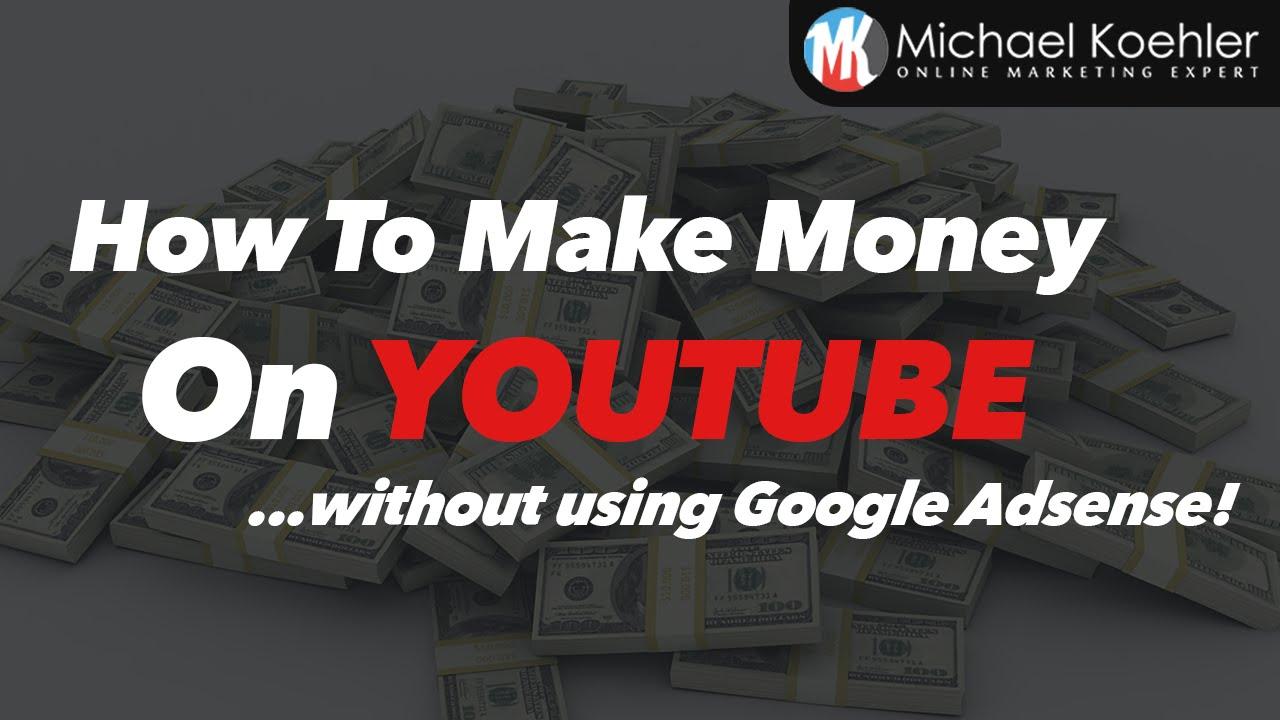 how to make money on youtube without adsense youtube tutorial 2016 youtube