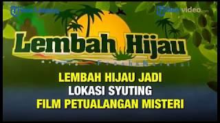 LEMBAH HIJAU JADI LOKASI SYUTING FILM PETUALANGAN