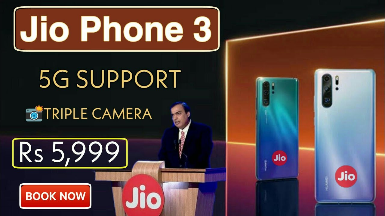 Jio Phone 3 5G Support Launched - 📸Triple Camera Support In Rs 5,999 |  JioPhone 3 Book Now 2019