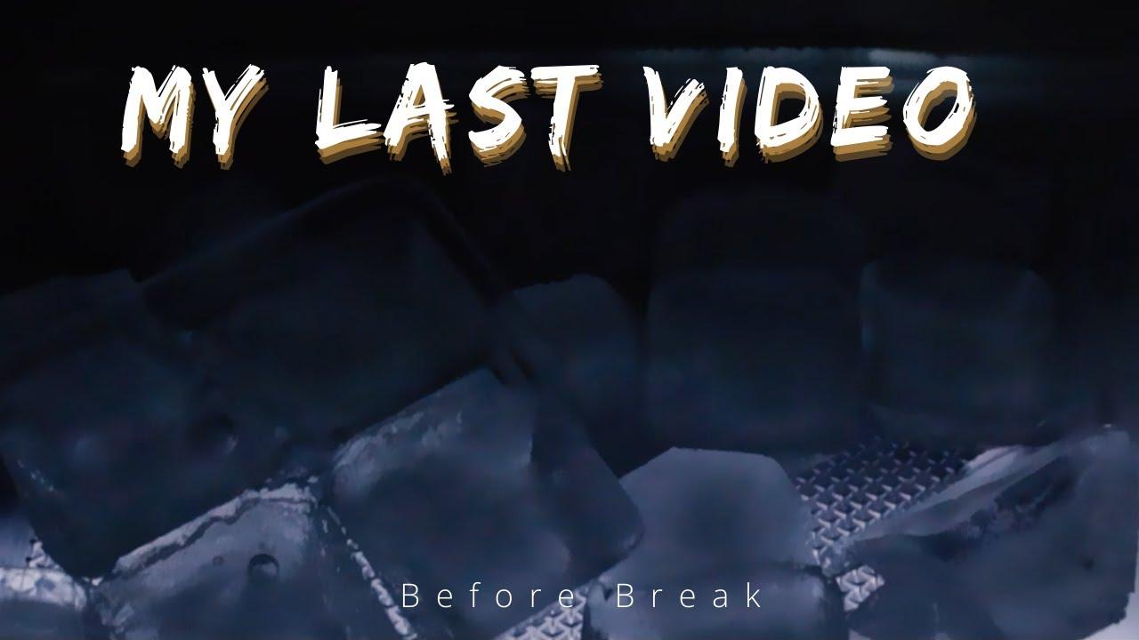 My Last Youtube Video ~  b e f o r e  b r e a k  ~ Thriller Edit