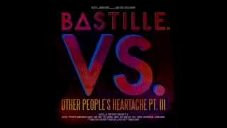 Bastille - Torn Apart Vs. Other Peoples Heartache,Pt. III