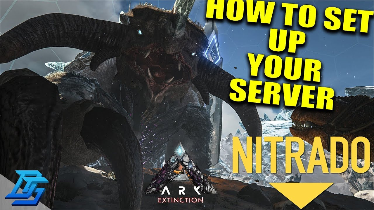 How to Set up Your Ark Extinction Server W/ Nitrado - Sponsored By Nitrado