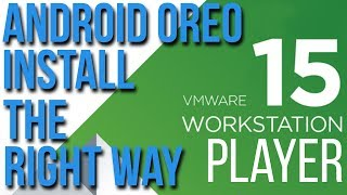 Install Android 8.1 Oreo on Vmware Player - The Correct Way