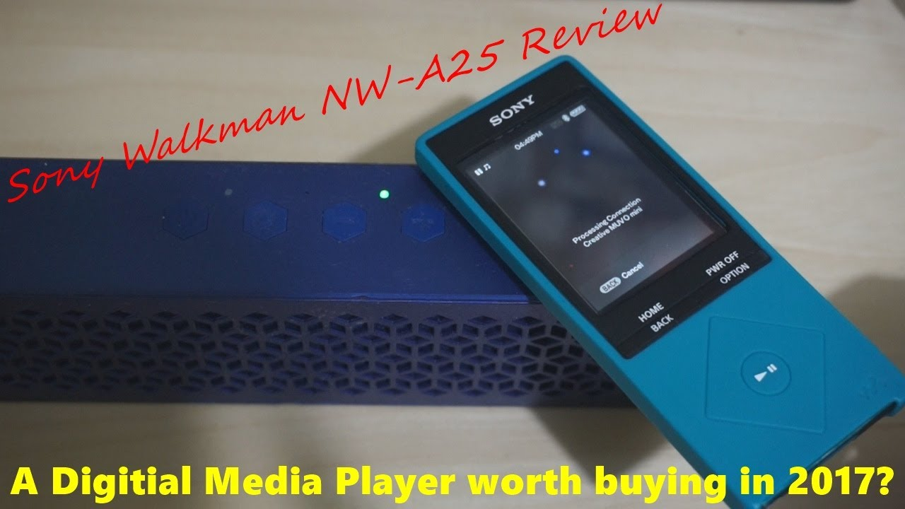 Sony Walkman NW-A25 Review: A Digital Media Player worth getting in 2017?