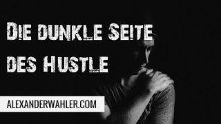 Die dunkle Seite des Hustles - was dir keiner sagen will - Stress, Frust & Depression