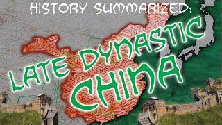 History Summarized: Late Dynastic China