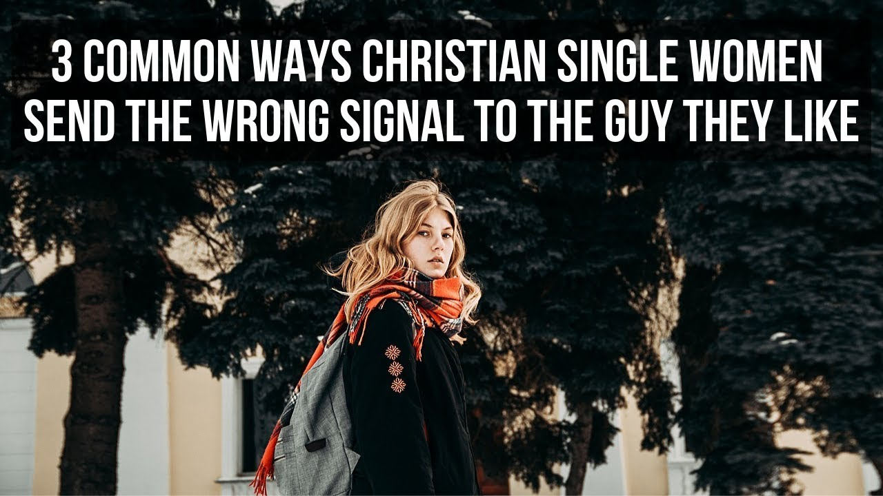 Are You Sending the Wrong Signal to a Christian Guy You Like? (3 Tips for Christian Single Women)
