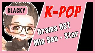 Blacky Kpop Enjoyment | Min Seo - Star / Doctor John K Drama OST | Song Empfehlung German/Deutsch