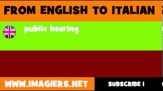 How to say public hearing in Italian