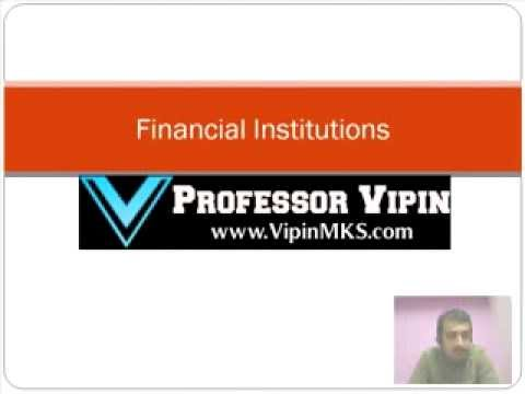 Financial Institutions (Business Finance) - Professor Vipin