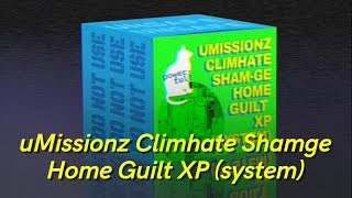 uMissionz ClimHate Shamge Home Guilt XP (system)