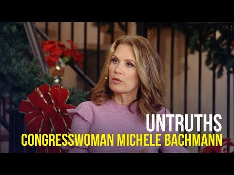 Untruths - Congresswoman Michele Bachmann