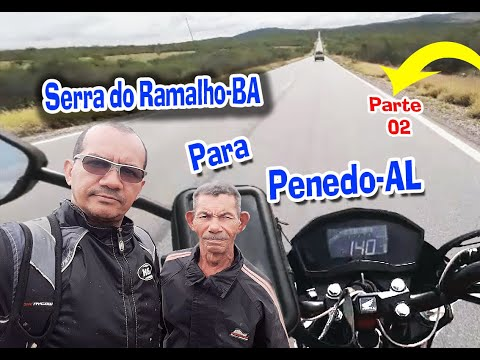 Viagem de Moto Serra do Ramalho-BA para Penedo-AL Parte 02
